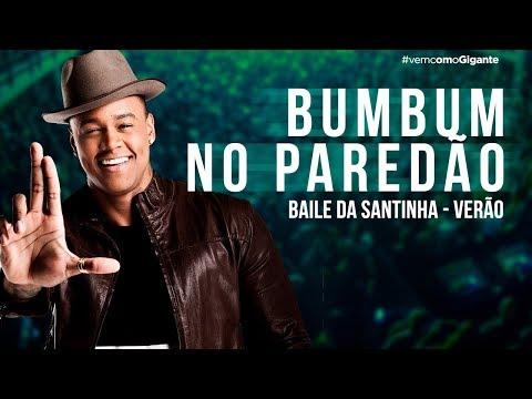 BUMBUM NO PAREDÃO (BAILE DA SANTINHA VERÃO)