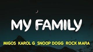 Migos, KAROL G, Snoop Dogg & Rock Mafia – My Family (