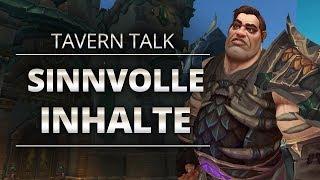 Tavern Talk - Was sind sinnvolle Inhalte | World of Warcraft