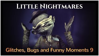 Little Nightmares - Glitches, Bugs and Funny Moments 9