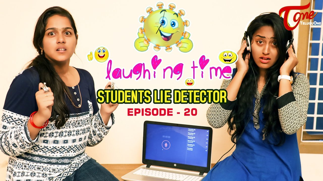 Laughing Time | Students Lie Detector