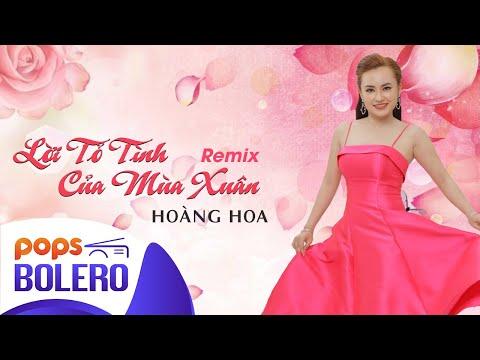 Lời Tỏ Tình Của Mùa Xuân Remix | Hoàng Hoa