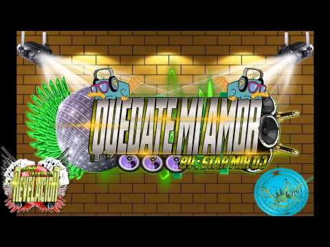 Quedate Mi Amor   Star Mix Dj  ft  Jackita La Zorra Original 2013