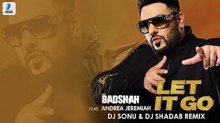 Let It Go Remix – Badshah – Dj Shadab Punjabi Video Download New Video HD