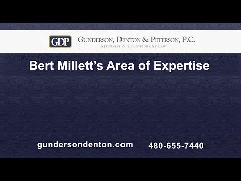 Bert Millett's Area of Expertise | Gunderson, Denton & Peterson