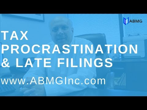 A WARNING About Tax Procrastination - Late Filings Los Angeles Tax Preparation Company