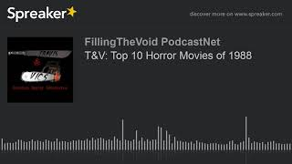 T&V: Top 10 Horror Movies of 1988 (part 6 of 8)