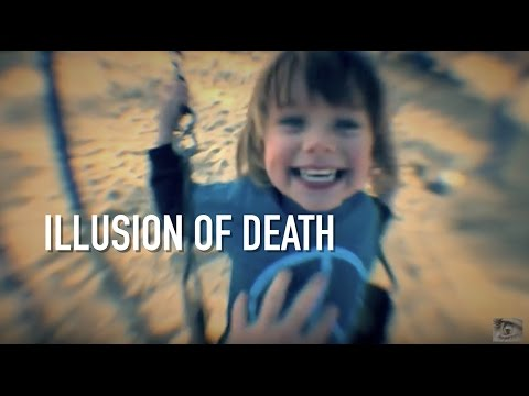 Why death is just an illusion - thought provoking video
