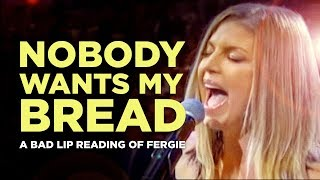 """NOBODY WANTS MY BREAD"" — A Bad Lip Reading of Fergie"