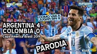 Argentina 4 Colombia 0 - Copa América 2019 (PARODIA)