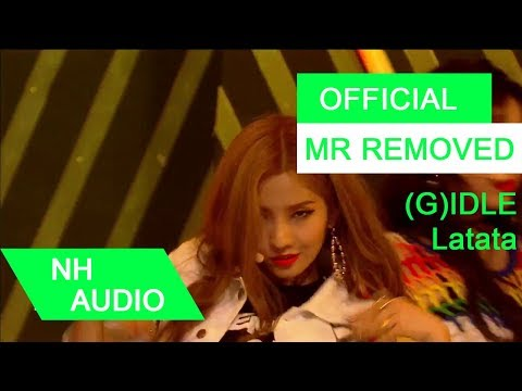 [MR Removed] (G)I-DLE ((여자)아이들) - LATATA