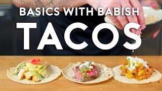 Tacos | Basics with Babish