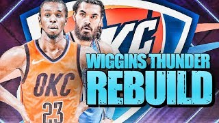 Andrew Wiggins TRADED! OKC Thunder Rebuild | NBA 2K20