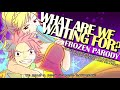What Are We Waiting For? [FROZEN PARODY]