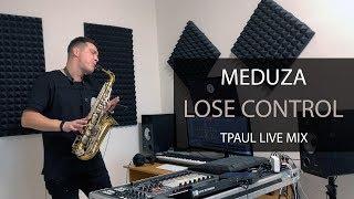 meduza-lose-control-tpaul-live-mix.jpg