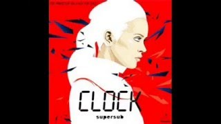 Clock - Supersub