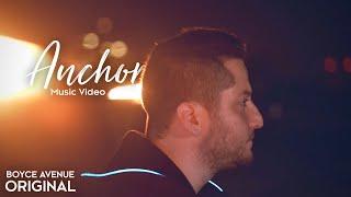 Boyce Avenue - Anchor (Original Music Video) on Spotify & Apple
