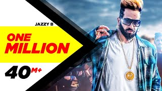 One Million (Full Video) |  Jazzy B ft. DJ Flow | Latest Punjabi Song 2018 | Speed Records