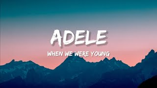 Adele - When We Were Young (Lyrics)