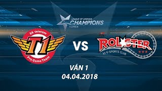 [04.04.2018] SKT vs KT [LCK Xuân 2018][Playoffs][Ván 1]