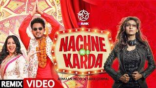 Nachne Nu Jee Karda (Remix) – Armaan bedil – Sara Gurpal