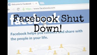 Facebook Shut Down!