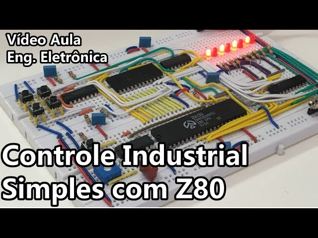 CONTROLE INDUSTRIAL SIMPLES COM Z80 | Vídeo Aula #303