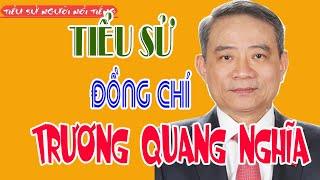 Tiểu sử Đồng chí TRƯƠNG QUANG NGHĨA - Bí thư Thành ủy thành phố Đà Nẵng