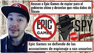 EPIC GAMES acusada de ESPIONAJE y ROBO de INFORMACIÓN a STEAM y USUARIOS