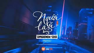 Người Lạ Ơi | Karik x Orange x Superbrothers | Dio x Dagenix (Remix)