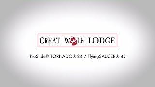 """ProSlide & Great Wolf Lodge: """"Triple Thunder"""" TORNADO(r) 24/FlyingSAUCER(tm) 45"""