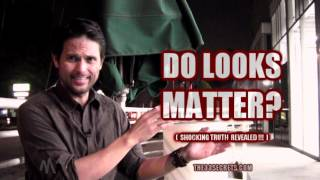 DO LOOKS MATTER? WHY UGLY GUYS GET LAID & YOU DON'T!!! ( SHOCKING TRUTH REVEALED! )