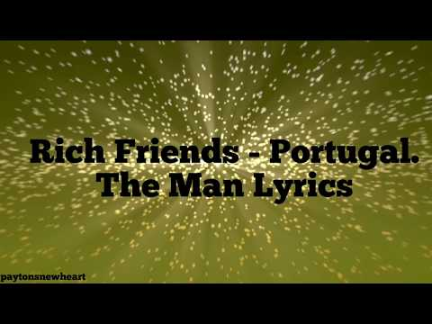 Rich Friends - Portugal. The Man (LYRICS)