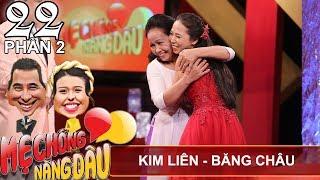 Phấn khích với màn song ca ngọt ngào của mẹ chồng - nàng dâu | Kim Liên - Băng Châu | MCND #22 🎤