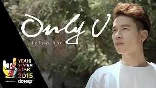 Only U | Hoàng Tôn | Yeah1 Superstar (Official MV)