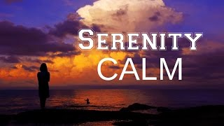 Serenity CALM: Music for uneasiness & a disquiet mind