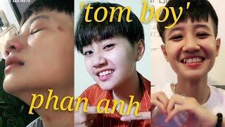 ' TOM BOY '  Phan Anh Hiện Tượng Hot Tik Tok Việt Nam