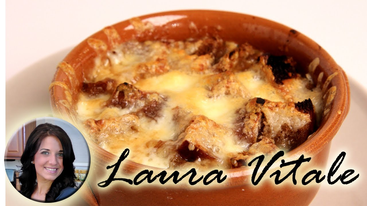 Laura In The Kitchen Com French Onion Soup Recipe