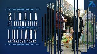 Sigala ft Paloma Faith - Lullaby (Alphalove Remix)