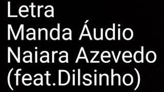 Letra Manda Áudio Naiara Azevedo (feat.Dilsinho)