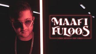 Maafi Fuloos – Knox Artiste Ft Omy Singh