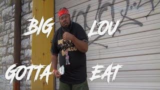 BIG LOU STL -GOTTA EAT (THE INTRO)