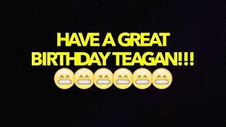 HAPPY BIRTHDAY TEAGAN! - BEST BIRTHDAY SONG EVER