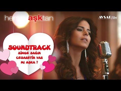 Her Şey Aşktan - Soundtrack (Simge Sağın - Cesaretin Var Mı Aşka?)
