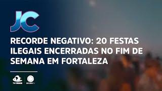Recorde negativo: 20 festas ilegais encerradas no fim de semana em Fortaleza