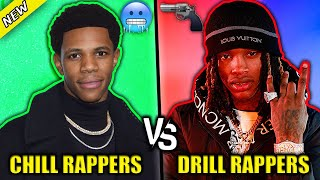 CHILL RAPPERS VS DRILL RAPPERS 2020