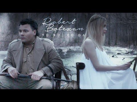Robert Botezan - Tu Nu, Eu Da (Official Video)