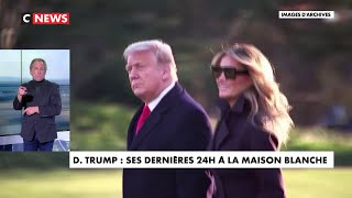 Donald Trump : ses dernières 24 heures à la Maison Blanche