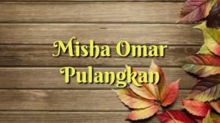Misha Omar - Pulangkan