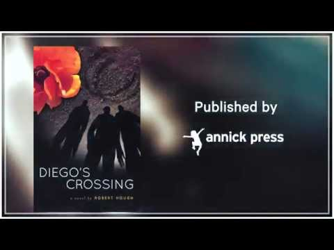 Diego's Crossing by Robert Hough - Book Trailer
